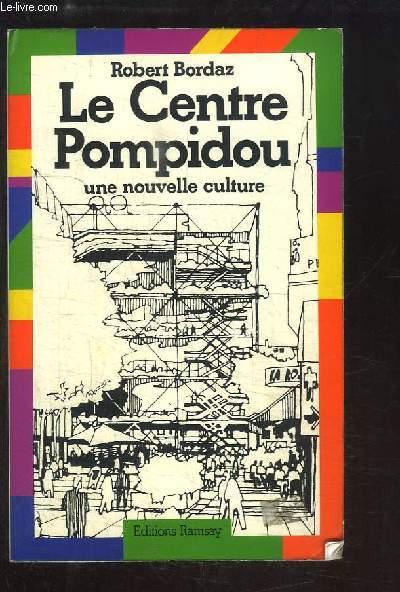 Le Centre Pompidou, une nouvelle culture.