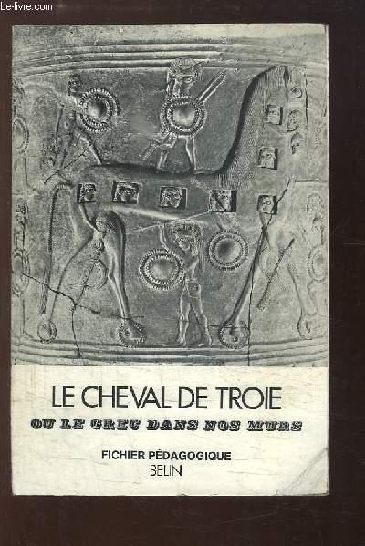 Le Cheval de Troie, ou le grec dans nos murs. Fichier pédagogique.