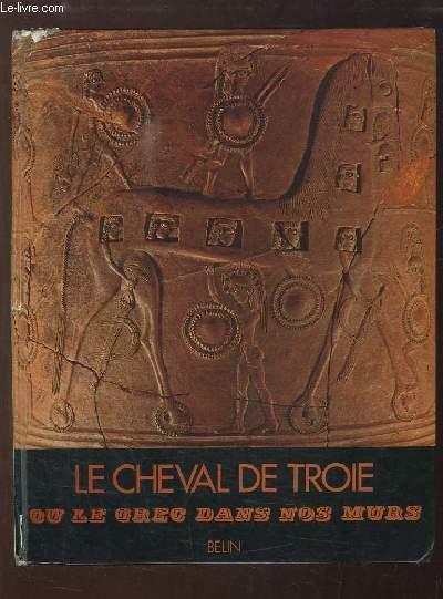 Le Cheval de Troie, ou le grec dans nos murs. Initiation au grec.