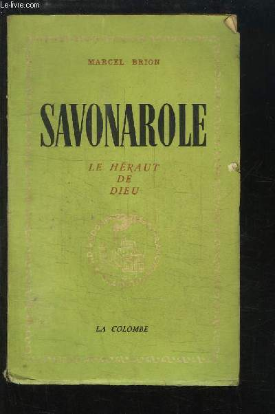 Savonarole. Le Héraut de Dieu
