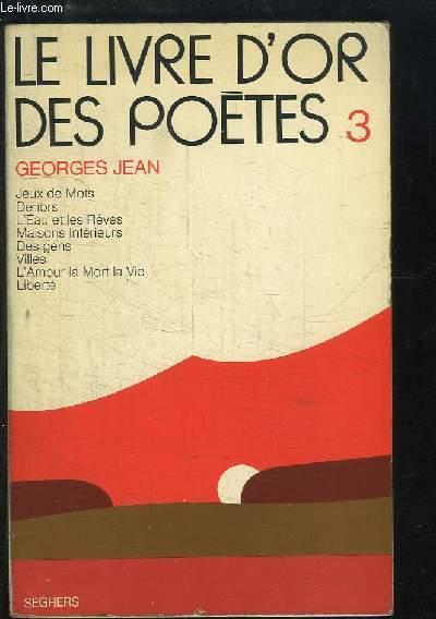 Le  Livre d'Or des Poètes, N°3 : Jeux de  Mots, Dehors, L'Eau et les Rêves, Maisons Intérieurs, Des gens, Villes, L'Amour la Mort la Vie, Liberté.