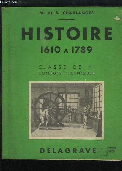 Histoire 1610 à 1789. Classe de 4ème, collèges techniques.