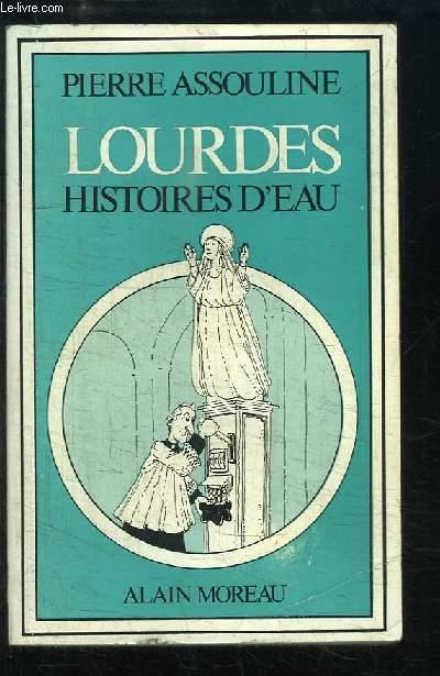 Lourdes, Histoires d'Eau