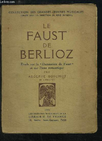 Le Faust de Berlioz. Etude sur la