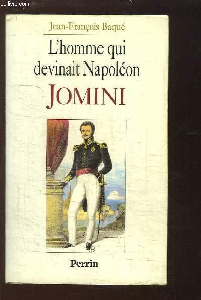 L'homme qui devinait Napoléon, Jomini.