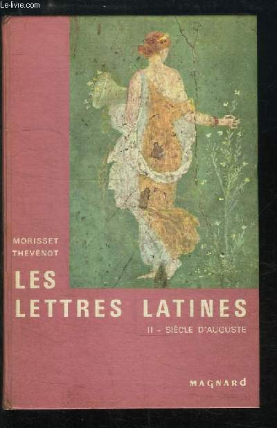 Les Lettres Latines. TOME 2 : Siècle d'Auguste.