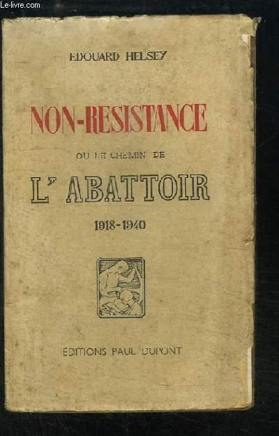 Non-Résistance ou le Chemin de l'Abattoir, 1918 - 1940