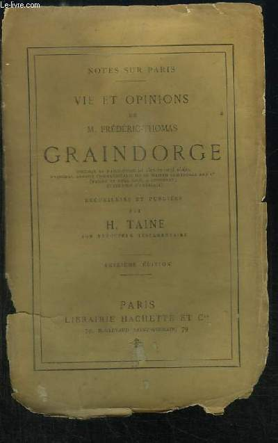 Vie et Opinions de Frédéric-Thomas Graindorge. Notes sur Paris.