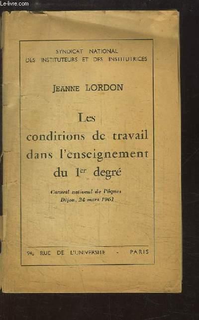 Les conditions de travail dans l'enseignement du 1er degré. Conseil national de Pâques, Dijon, 24 mars 1961