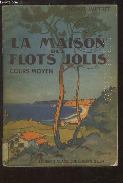 La Maison des Flots Jolis. Cours Moyen. Roman scolaire.