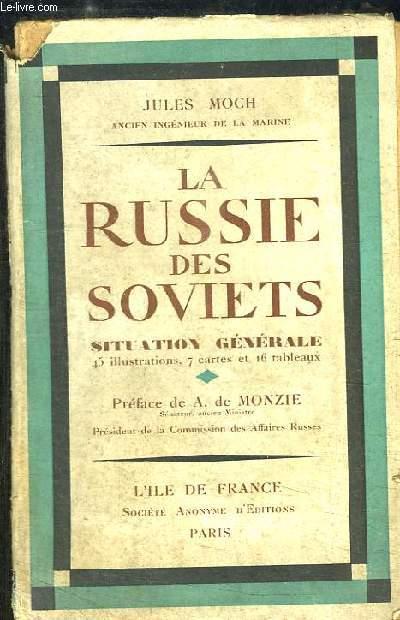 La Russie des Soviets. Situation Générale.