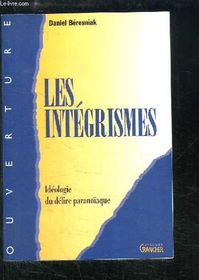 Les Intégrismes. Idéologie du délire paranoïaque.