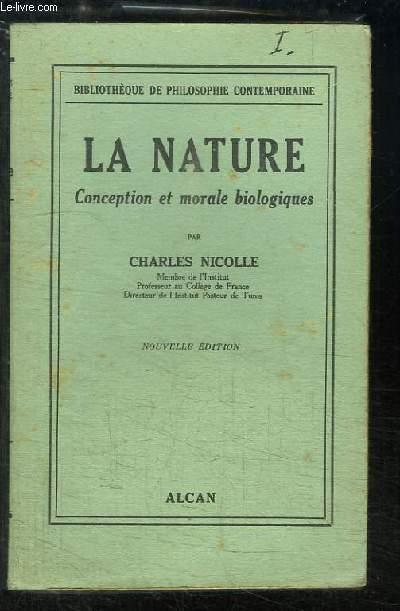 La Nature. Conception et morale biologiques.