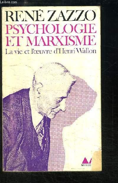 Psychologie et Marxisme. La vie et l'oeuvre d'Henri Wallon.