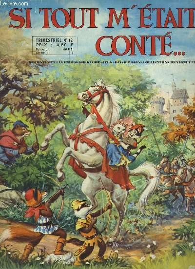 Si tout m'était conté ... N°12 : L'Armée des Animaux - La mort de Siegfried - Le Potto - La porte de la vétité - Munhausen et les ours blancs - Vie de Clown ...