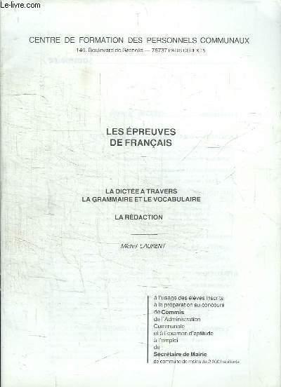 Les Epreuves de Français. La dictée à travers le grammaire et le vocabulaire - La rédaction.