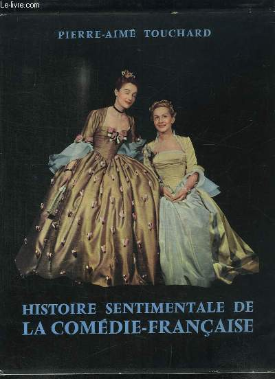 Histoire Sentimentale de la Comédie-Française.