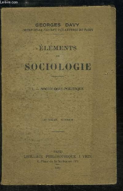 Eléments de Sociologie. TOME 1 : Sociologie politique.