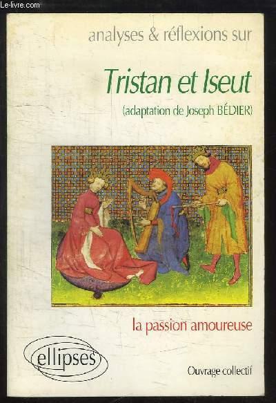 Analyses & réflexions sur Tristan et Iseut. La Passion Amoureuse.