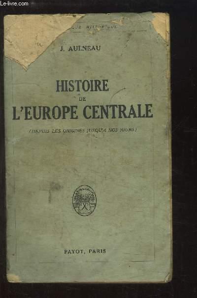 Histoire de l'Europe Centrale (depuis les origines jusqu'à nos jours)