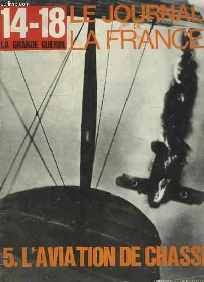 Le Journal de la France n°85 : L'Aviation de Chasse - Clémenceau arrive au pouvoir - Les grands procès du défaitisme ...