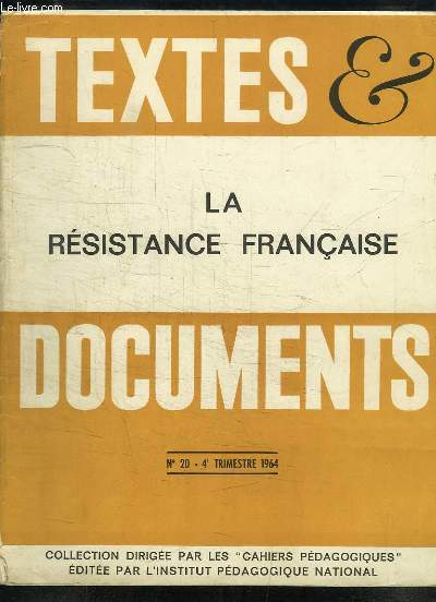 Textes & Documents N°20 : La Résistance Française.