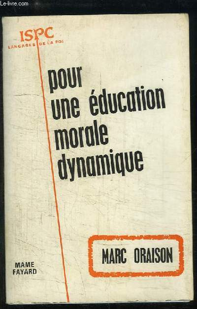 Pour une éducation morale dynamique. Changements d'optique nécessaires.