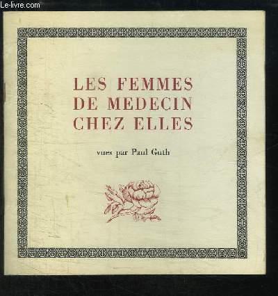 Les Femmes de Médecin chez elles.