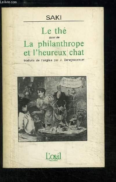 Le Thé. Suivi de Le philanthrope et l'heureux chat.
