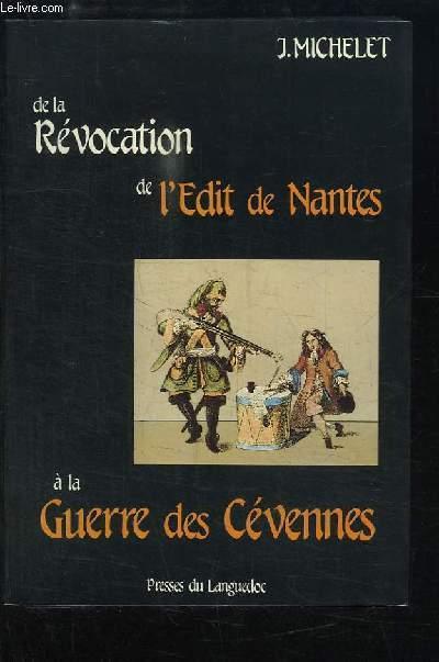 De la Révocation de l'Edit de Nantes à la Guerre des Cévennes, 1685 - 1704