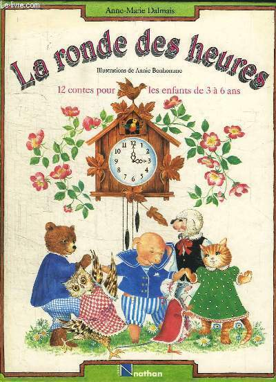 La ronde des heures. 12 contes pour les enfants de 3 à 6 ans.