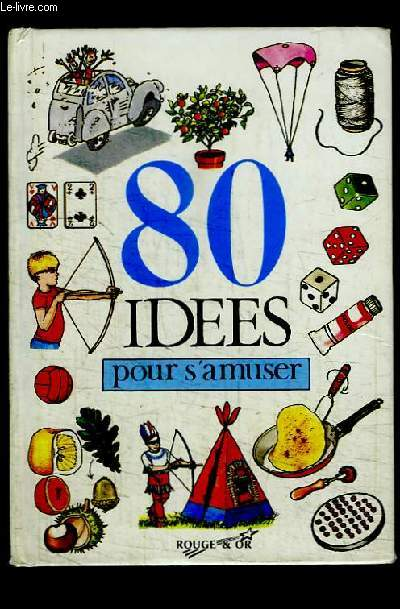 80 idées pour s'amuser