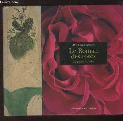 Le Roman des roses. Les carnets du jardin