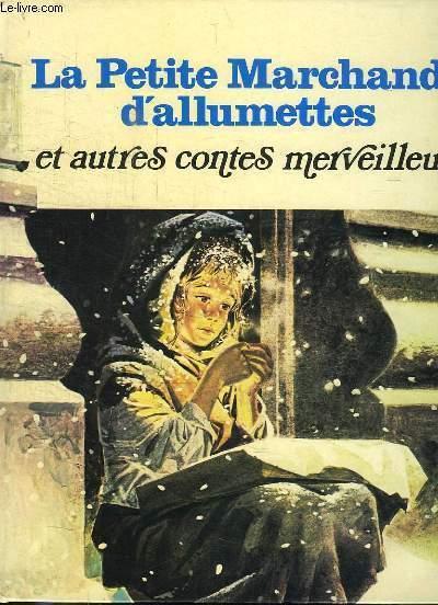 La Petite Marchande d'allumettes et autres contes merveilleux.