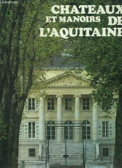 Châteaux et Manoirs de l'Aquitaine