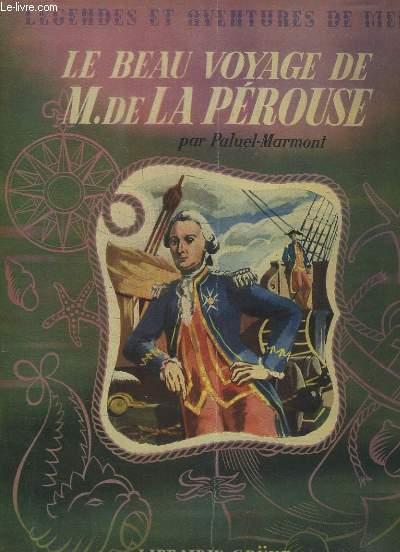Le beau voyage de M. de La Pérouse.