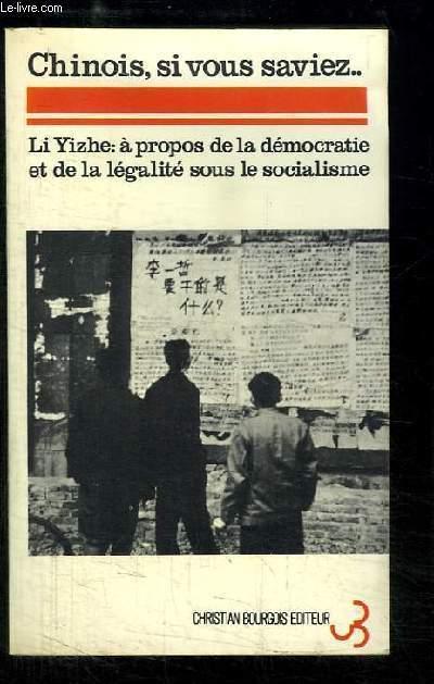 Chinois, si vous saviez ... A propos de la démocratie et de la légalité sous le socialisme.