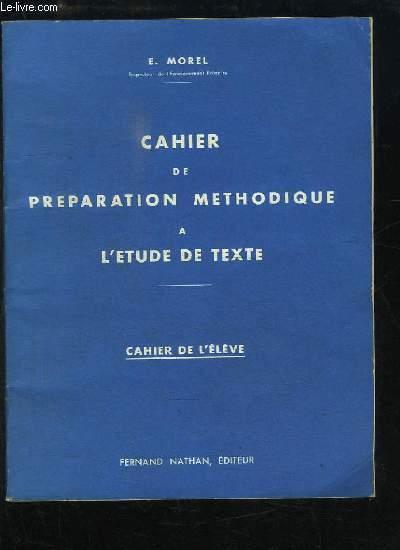 Cahier de Préparation Méthodique à l'Etude de Texte. Cahier de l'élève.