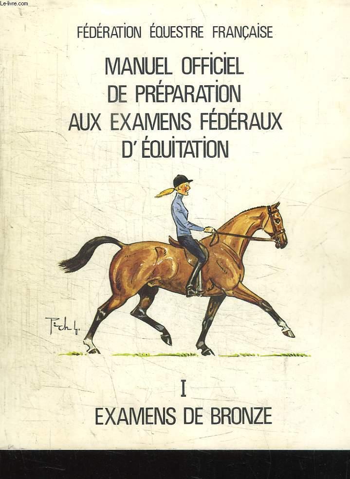 Manuel officiel de préparation aux examens fédéraux d'équitation. EN 2 TOMES : Examens de Bronze - Examens d'Argent.