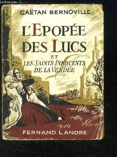 L'Epopée des Lucs et les Saints Innocents de la Vendée.
