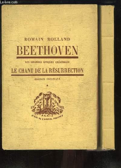 Beethoven, les grandes époques créatrices. EN 2 TOMES. Le chant de la Résurrection (La Messe Solennelle et les Dernières Sonates).