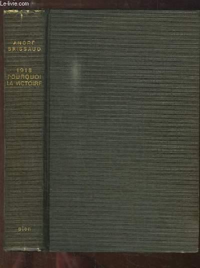 1918, pourquoi la victoire