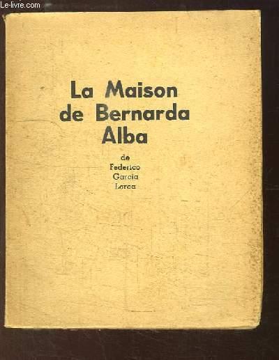 La Maison de Bernarda Alba. En 3 actes.