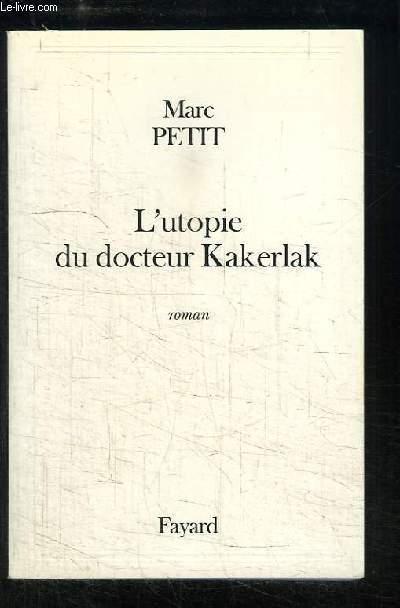 L'utopie du docteur Kakerlak.