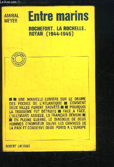 Entre marins. Rochefort, La Rochelle, Royan (1944 - 1945)