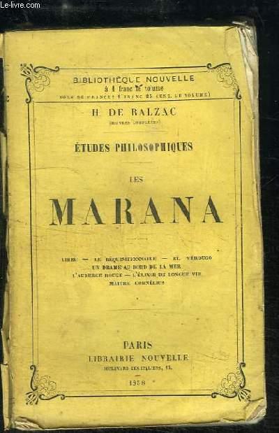 Les Marana. Etudes Philosophiques (Adieu, Le réquisitionnaire, El Verdugo, Un drame au bord de la mer, L'Auberge Rouge, L'élixir de longue vie, Maitre Cornélius).