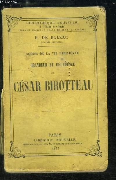 Grandeur et Décadence de César Biroteau.  Scènes de la Vie Parisienne.