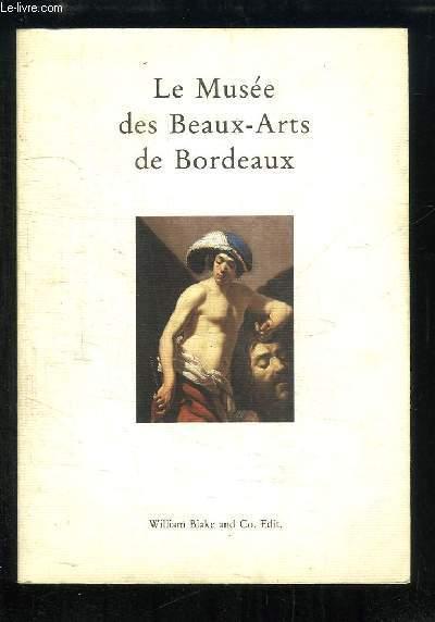 Le Musée des Beaux-arts de Bordeaux. Guide des Collections.