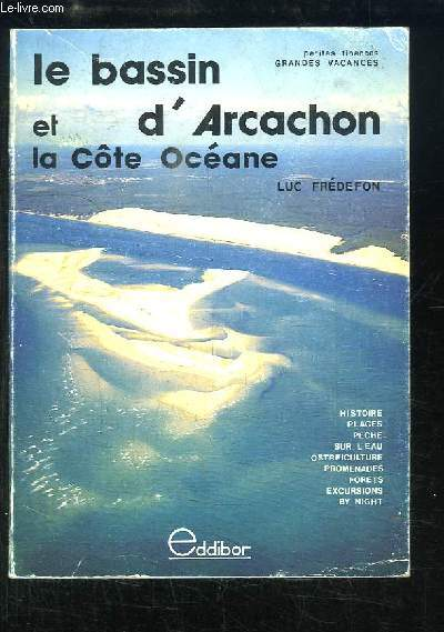 Le Bassin d'Arcachon et la Côte Océane.