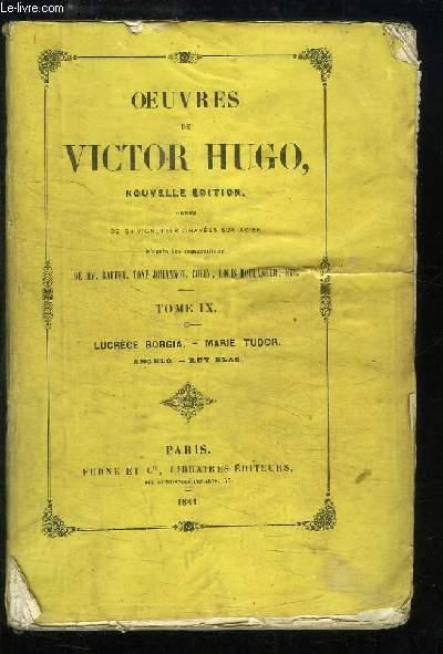 Oeuvres de Victor Hugo. TOME 9 : Lucrèce Borgia - Marie Tudor. Angelo. Ruy Blas.